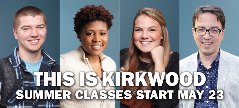This is Kirkwood. Summer classes start May 23, 2016.