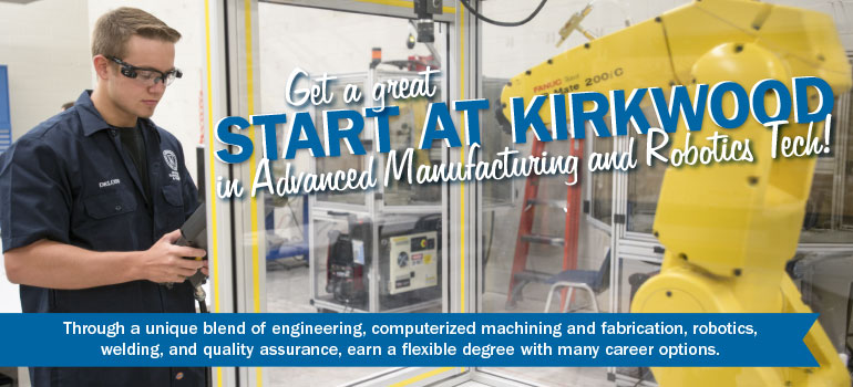 Get a great start at Kirkwood in Advanced Manufacturing and Robotics Tech!