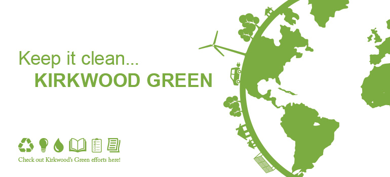Keep it clean...Kirkwood Green! Check out Kirkwood's Green efforts here.