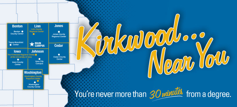 Kirkwood... near you. You're never more than 30 minutes from a degree.