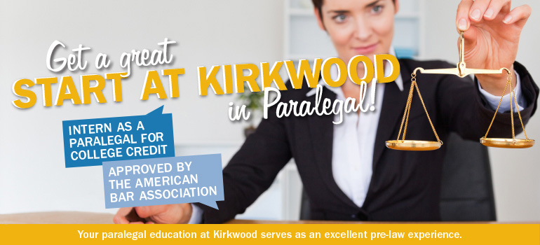 Get a great start at Kirkwood in Paralegal! Your paralegal education at Kirkwood serves as an excellent pre-law experience.