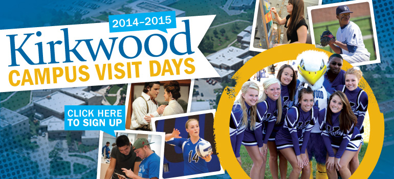 2014-2015 Kirkwood Campus Visit Days! Click here to sign up!