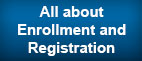 All about enrollment and registration
