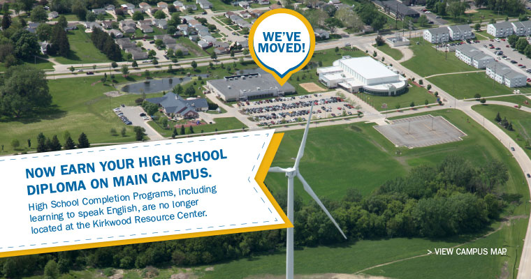 We've moved! Now earn your high school diploma on main campus. High School Completion Programs, including learning to speak English, are no longer located at the Kirkwood Resource Center.