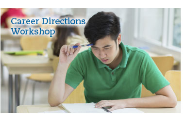 Career Directions Workshop. Discover a world of resources all geared toward helping you find new direction.