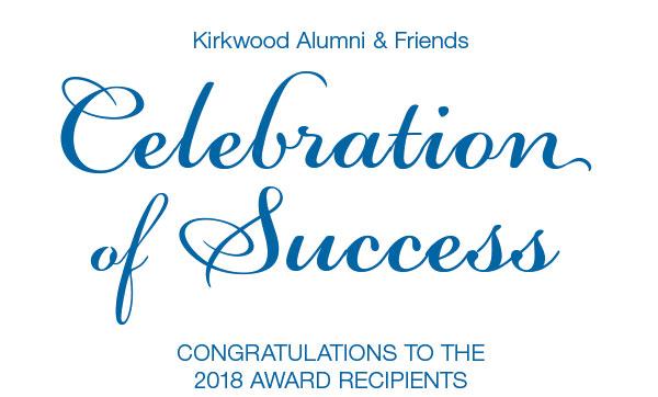Kirkwood Alumni & Friends. Celebration of Success, congratulations to the 2018 award recipients.