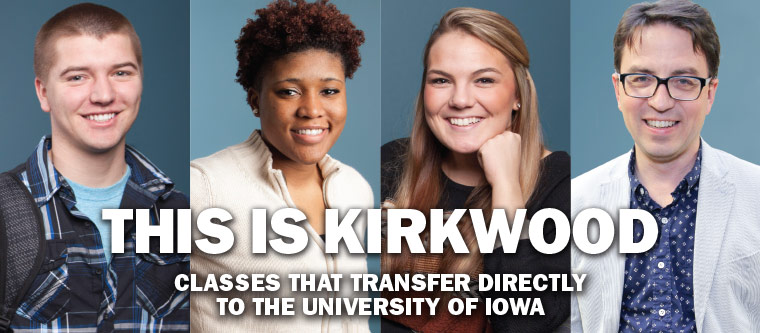 This Is Kirkwood - Classes that transfer directly to the University of Iowa