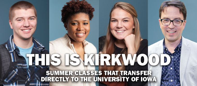 This Is Kirkwood - Summer classes that transfer directly to the University of Iowa