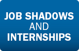 Job Shadows and Internships