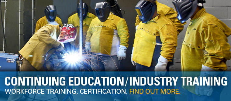 Continuing Education/Industry Training. Workforce training, certification. Find out more.