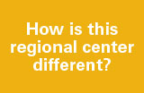 How is this Regional Center different?