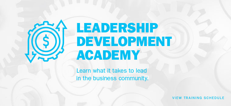 Leadership Development Academy. Preparing Tomorrow's Business Leaders Today. View training schedule here.