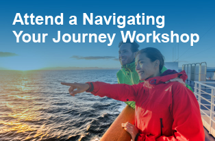 Attend a Navigating Your Journey Workshop