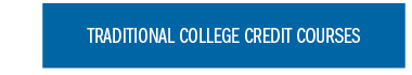 Traditional College Credit Courses