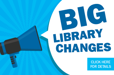 Big Library Changes Coming July 1st
