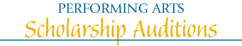 Performing Arts Scholarship Auditions