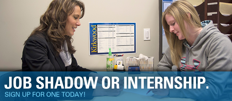 Job Shadow or Internship. Sign up for one today!
