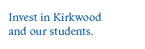 Invest in Kirkwood and our students.