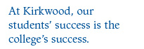 At Kirkwood, our students' success is the college's success.