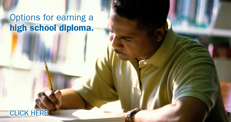 Options for earning a high school diploma.